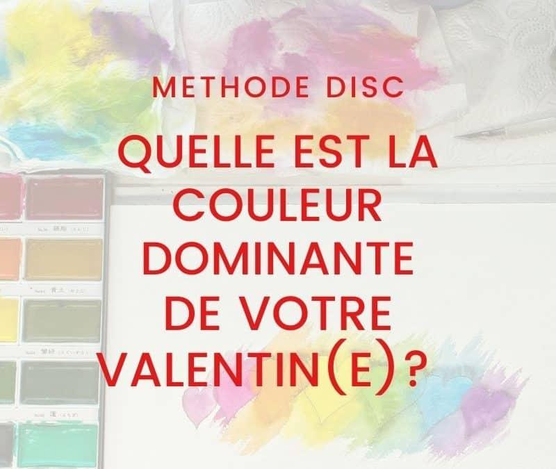 Méthode DISC : De quelle couleur est votre valentin(e)