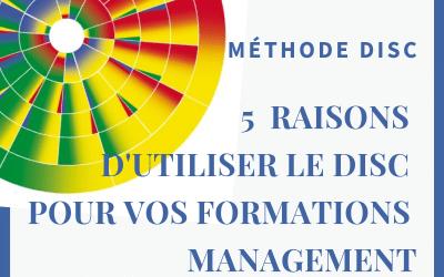 5 Bonnes raisons d'utiliser la méthode DISC pour vos formations management