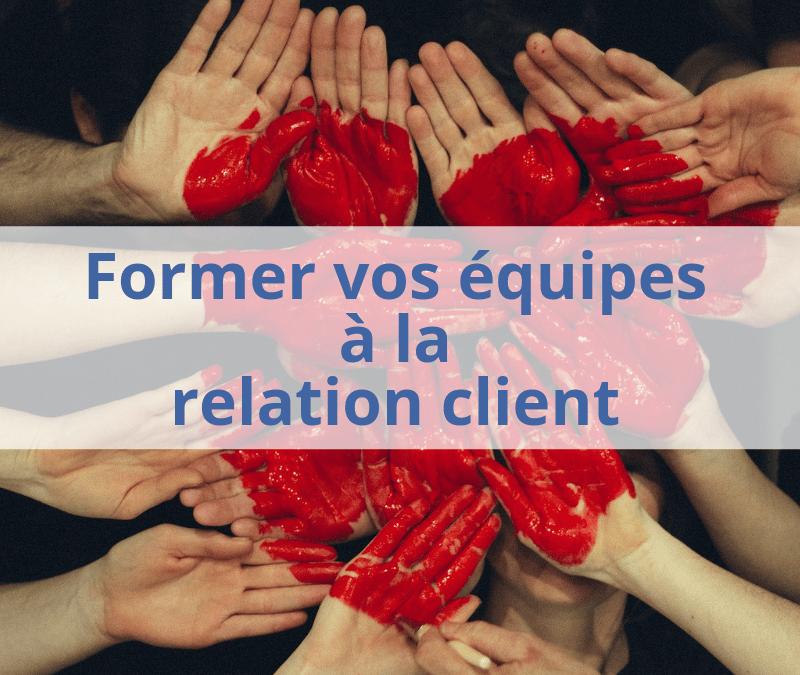 Pourquoi former vos collaborateurs à la relation client