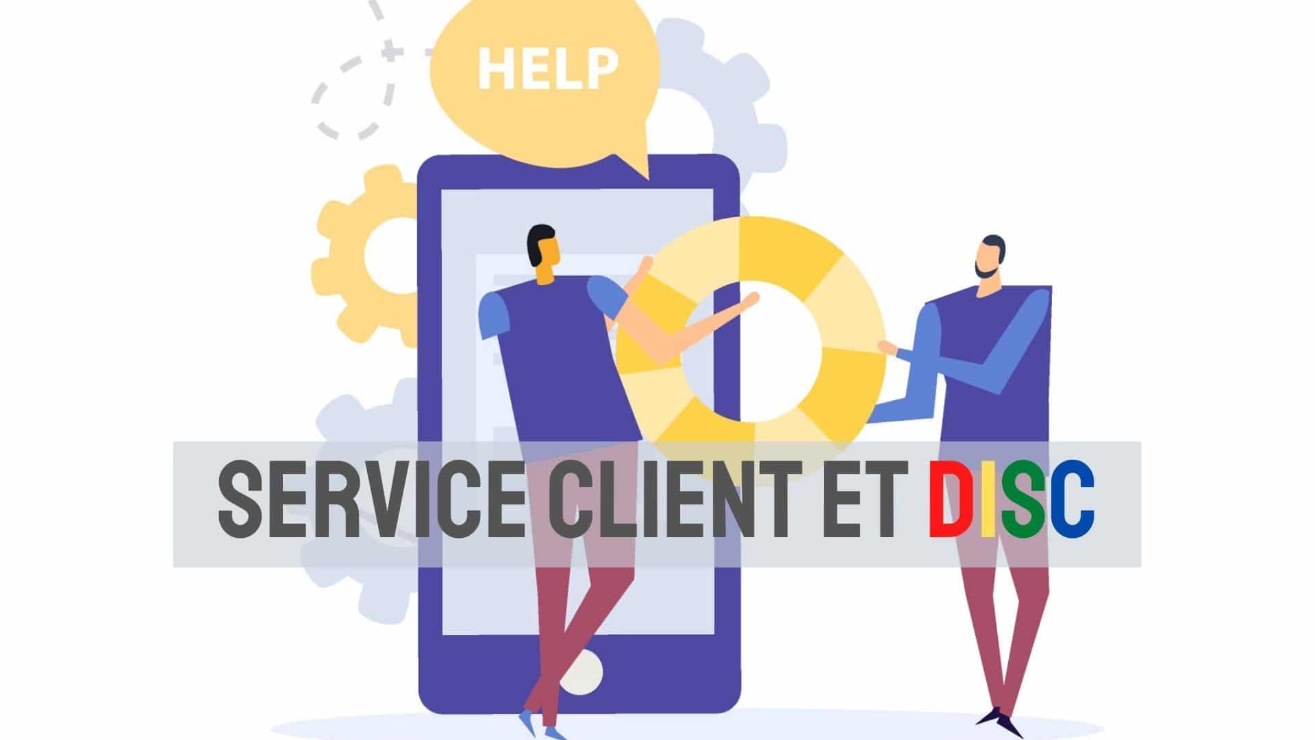 Service client s et DISC
